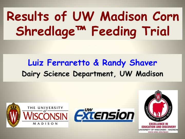 results of uw madison corn shredlage feeding trial n.