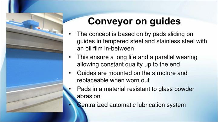 Conveyor on guides