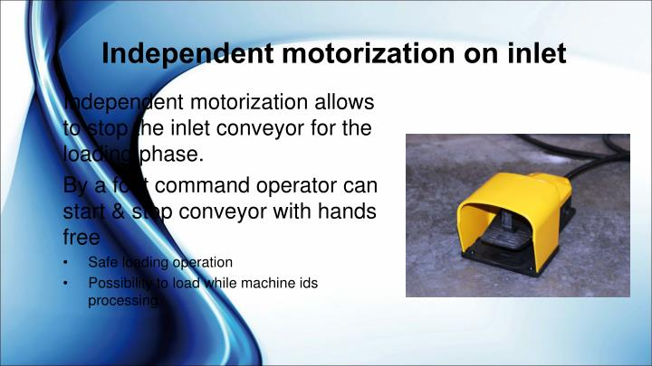 Independent motorization on inlet