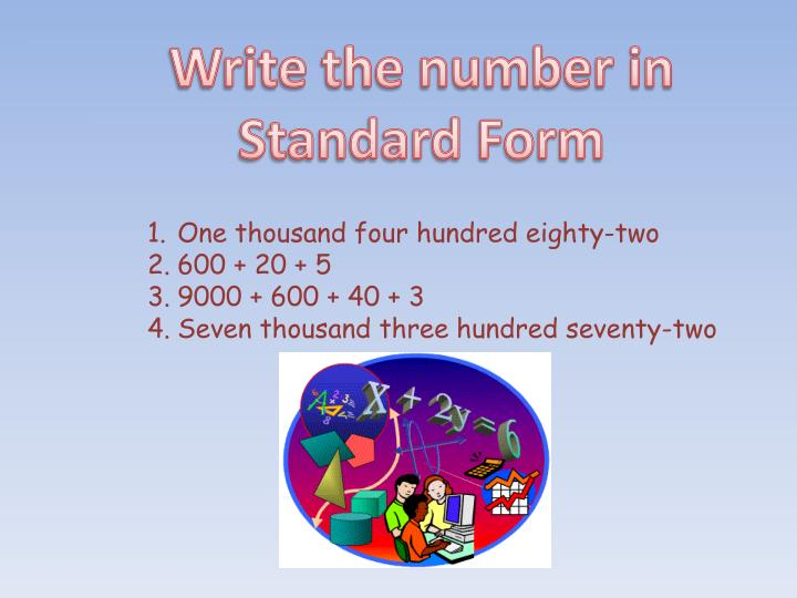 Ppt Write The Number In Standard Form Powerpoint Presentation Id