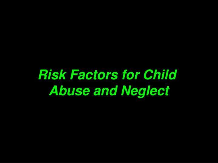 Risk Factors for Child