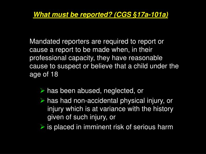 What must be reported? (CGS §17a-101a)