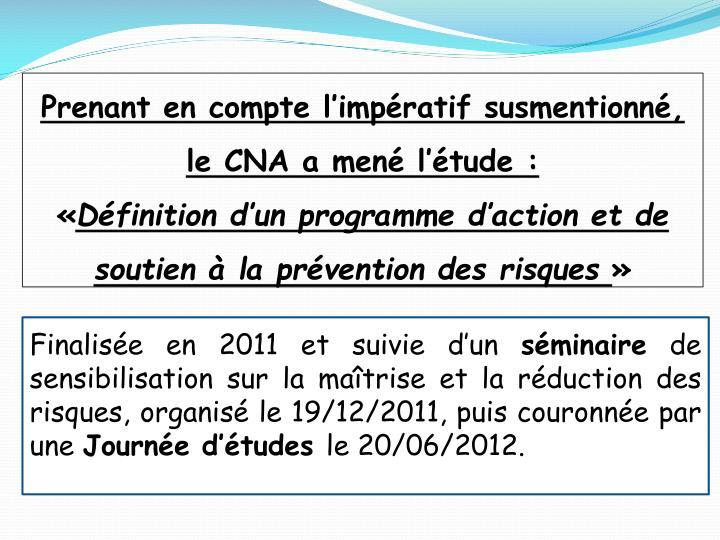 Prenant en compte l'impératif susmentionné, le CNA a mené l'étude :