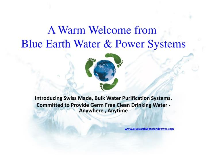 a warm welcome from blue earth water power systems n.