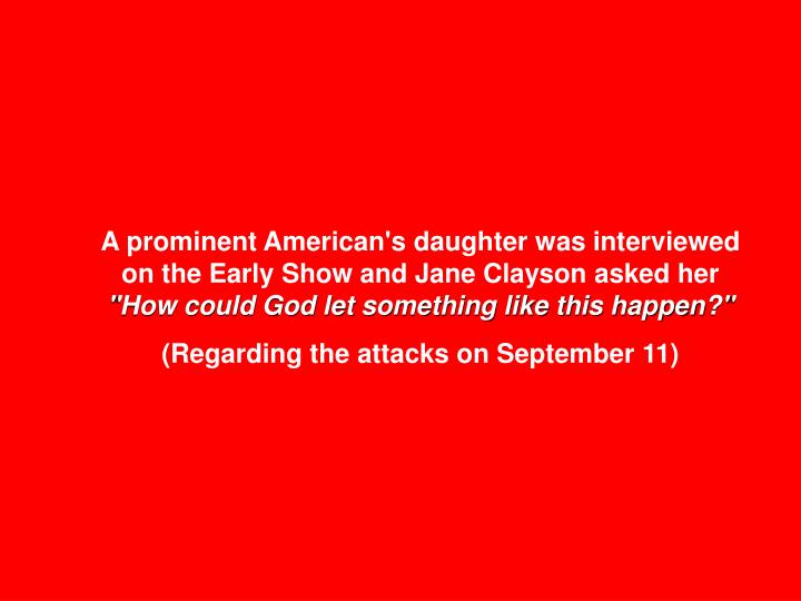 A prominent American's daughter was interviewed on the Early Show and Jane Clayson asked her