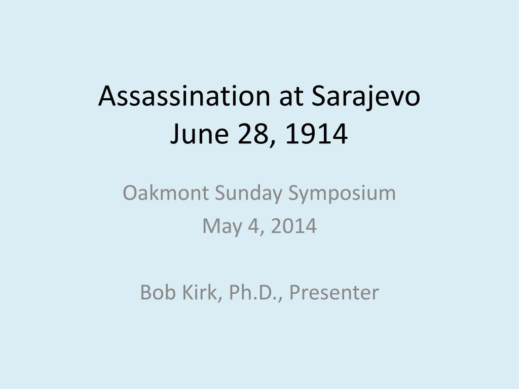 Ppt Assassination At Sarajevo June 28 1914 Powerpoint