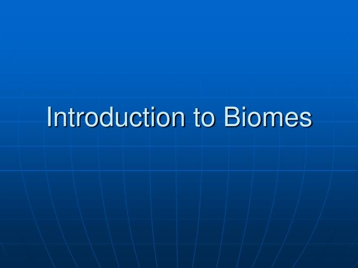 introduction to biomes n.