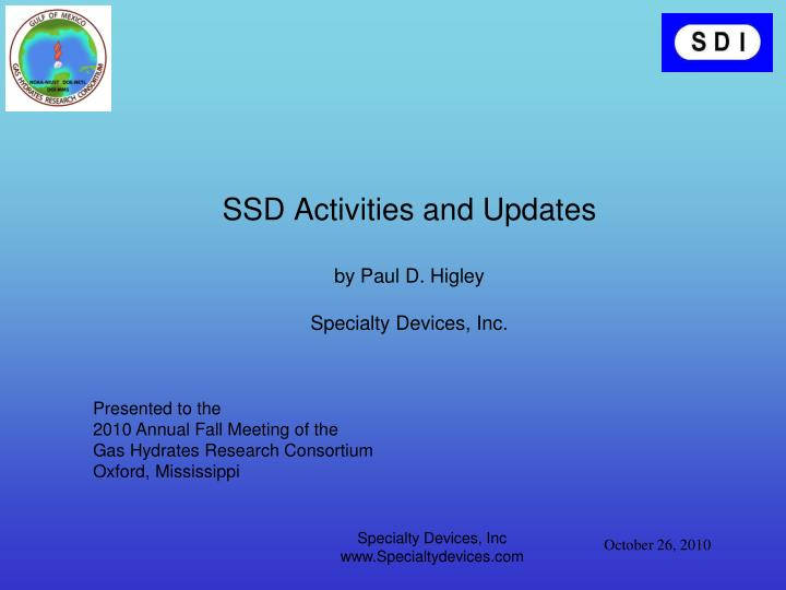 ssd activities and updates by paul d higley specialty devices inc n.