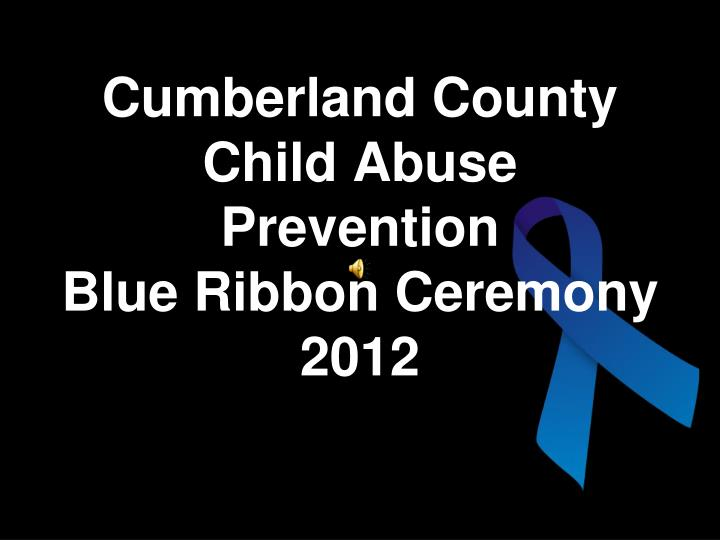 PPT - Cumberland County Child Abuse Prevention Blue Ribbon