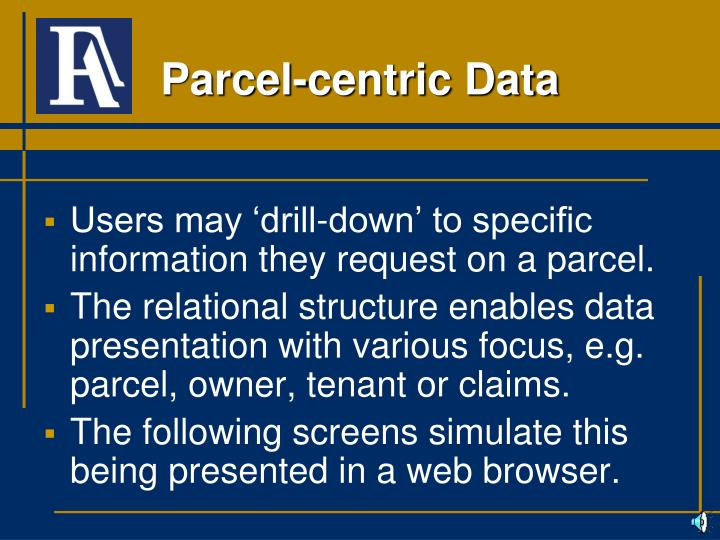 Users may 'drill-down' to specific information they request on a parcel.