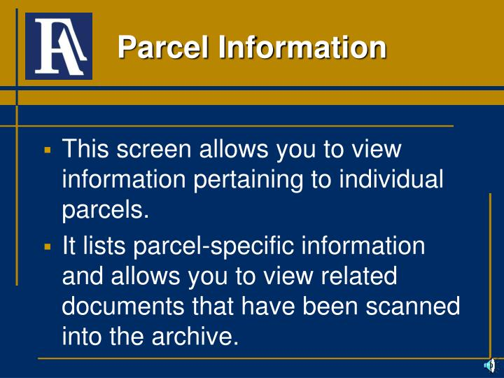 This screen allows you to view information pertaining to individual parcels.