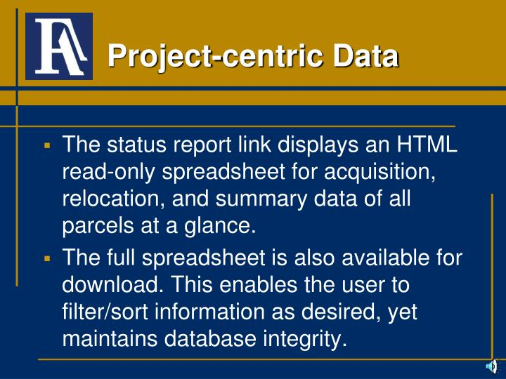 The status report link displays an HTML read-only spreadsheet for acquisition, relocation, and summary data of all parcels at a glance.