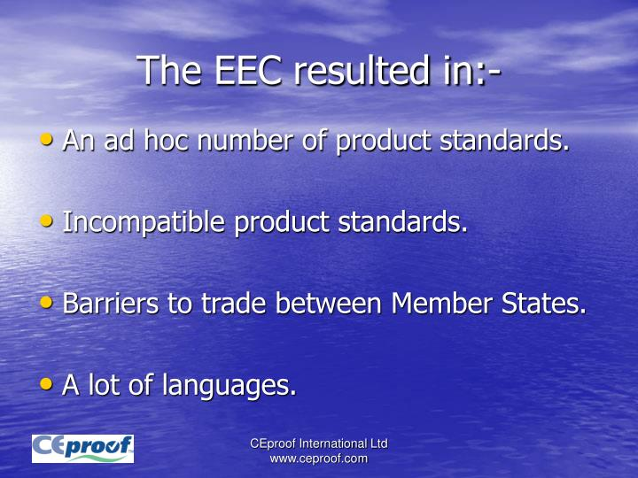 The EEC resulted in:-
