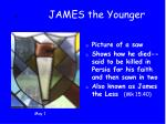 8 james the younger