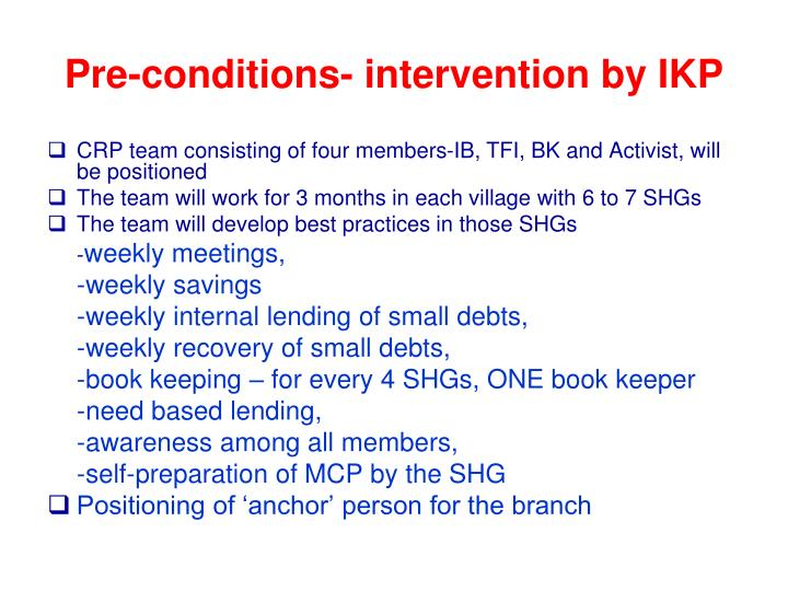 Pre-conditions- intervention by IKP