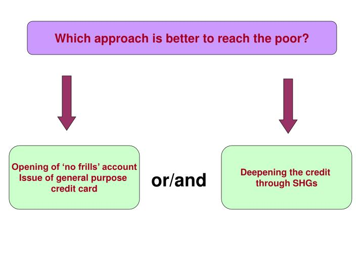 Which approach is better to reach the poor?