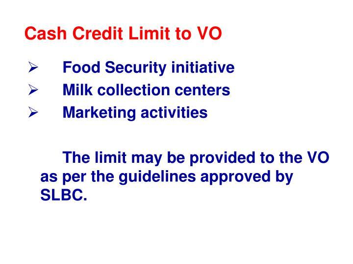 Cash Credit Limit to VO