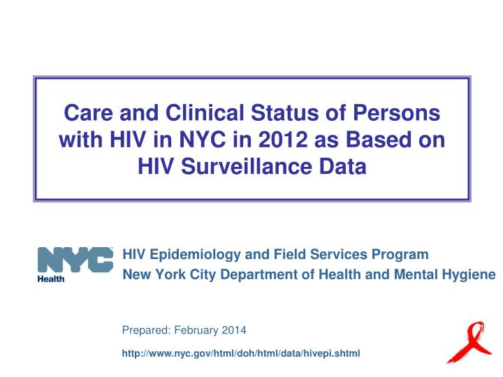 care and clinical status of persons with hiv in nyc in 2012 as based on hiv surveillance data n.