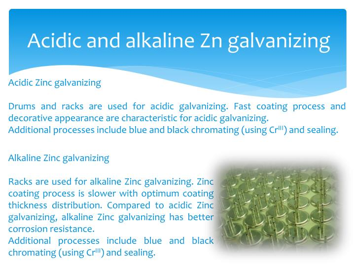 Acidic and alkaline Zn galvanizing