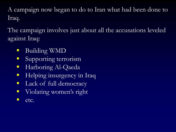 A campaign now began to do to Iran what had been done to Iraq.