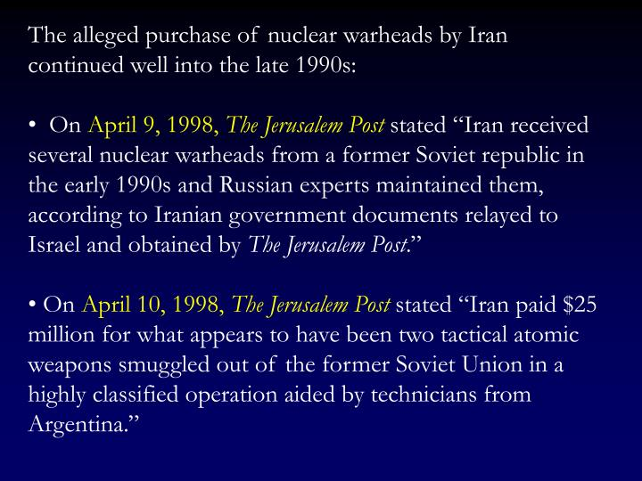 The alleged purchase of nuclear warheads by Iran continued well into the late 1990s: