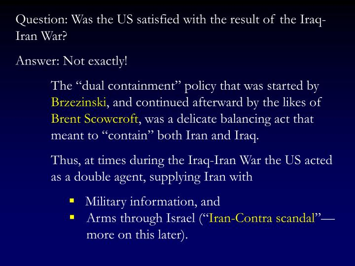 Question: Was the US satisfied with the result of the Iraq-Iran War?