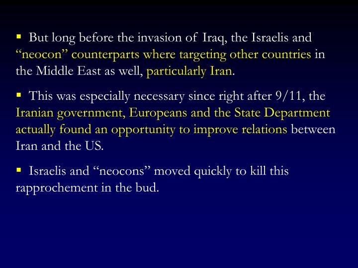 But long before the invasion of Iraq, the Israelis and