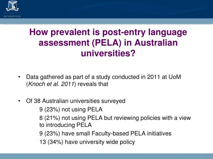 How prevalent is post-entry language assessment (PELA) in Australian universities?