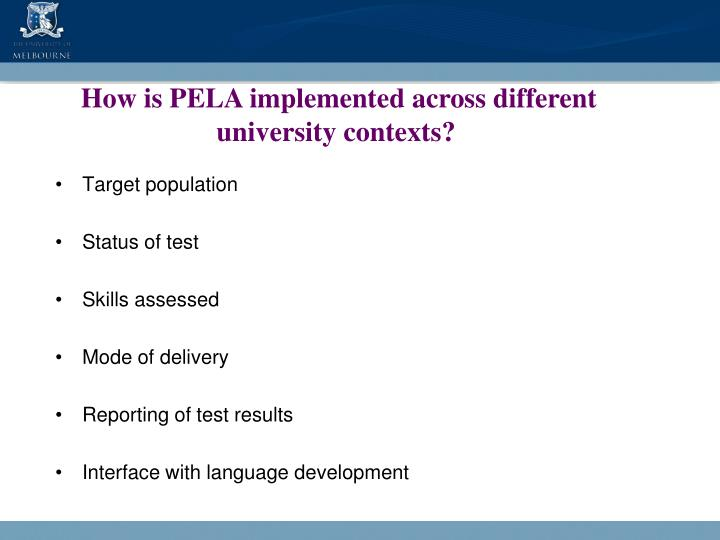 How is PELA implemented across different university contexts?