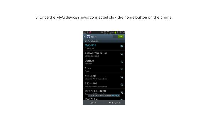 6. Once the MyQ device shows connected click the home button on the phone.