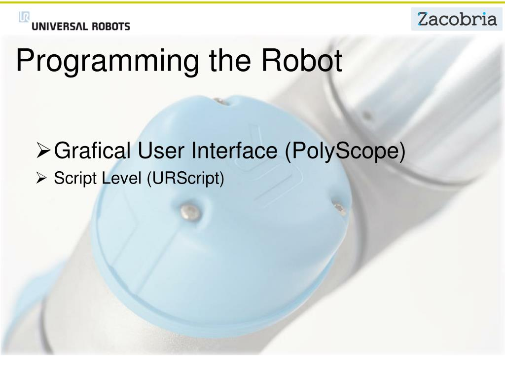 PPT - Welcome to Universal Robots and Zacobria course  The