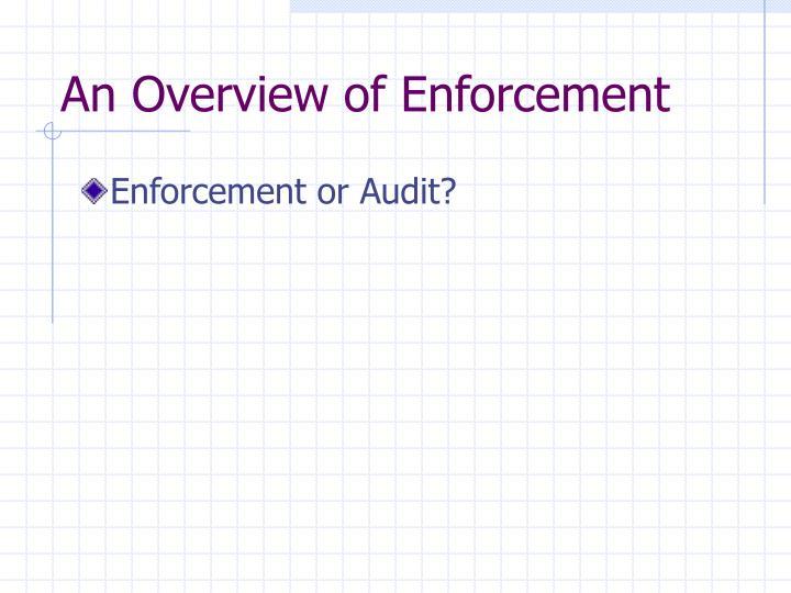 An Overview of Enforcement