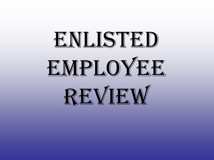 enlisted employee review n.