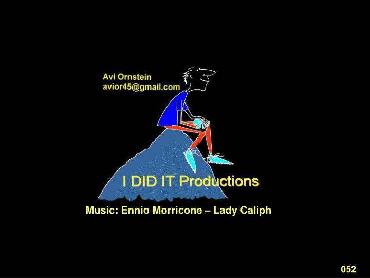 Music: Ennio Morricone – Lady Caliph