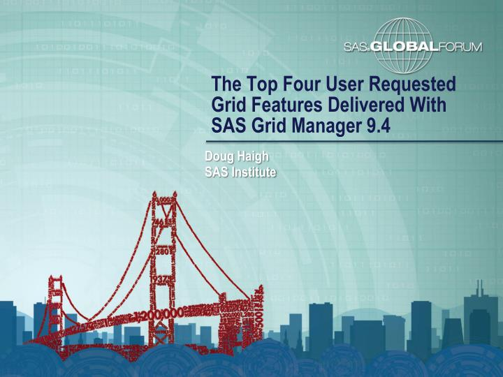 the top four user requested grid features delivered with sas grid manager 9 4 n.