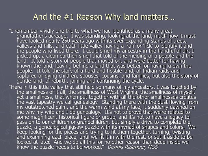 And the #1 Reason Why land matters…