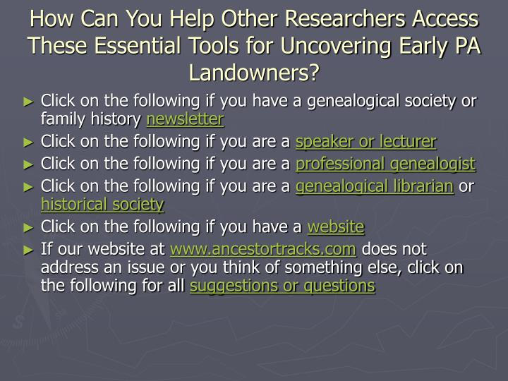How Can You Help Other Researchers Access These Essential Tools for Uncovering Early PA Landowners?