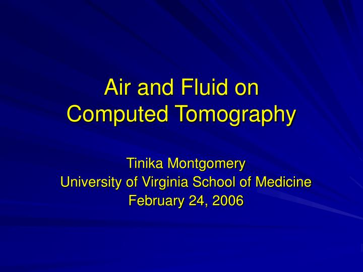 air and fluid on computed tomography n.