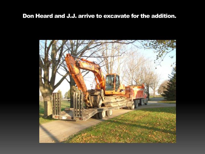don heard and j j arrive to excavate for the addition n.