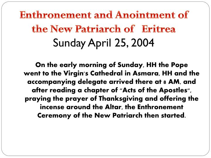 Enthronement and Anointment of the New Patriarch of   Eritrea
