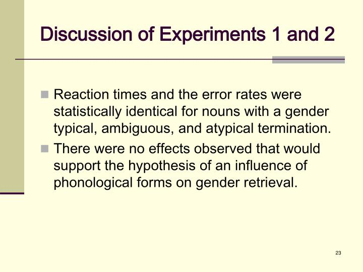 Discussion of Experiments 1 and 2