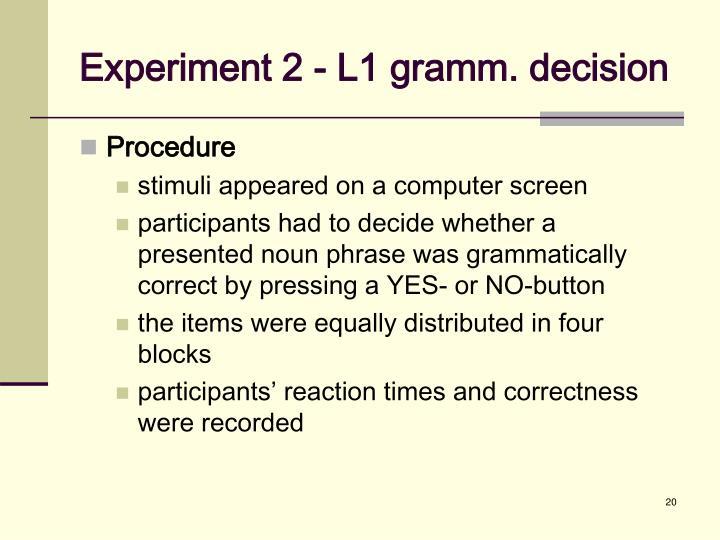 Experiment 2 - L1 gramm. decision