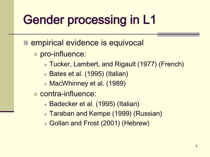 Gender processing in l11