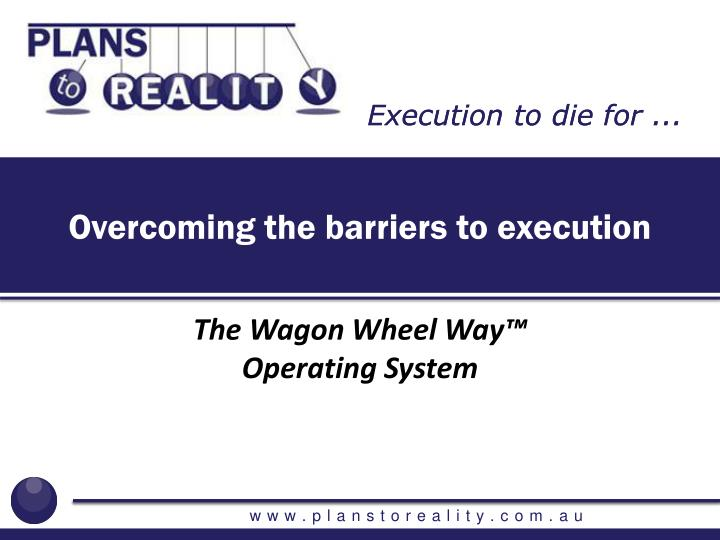 overcoming the barriers to execution n.