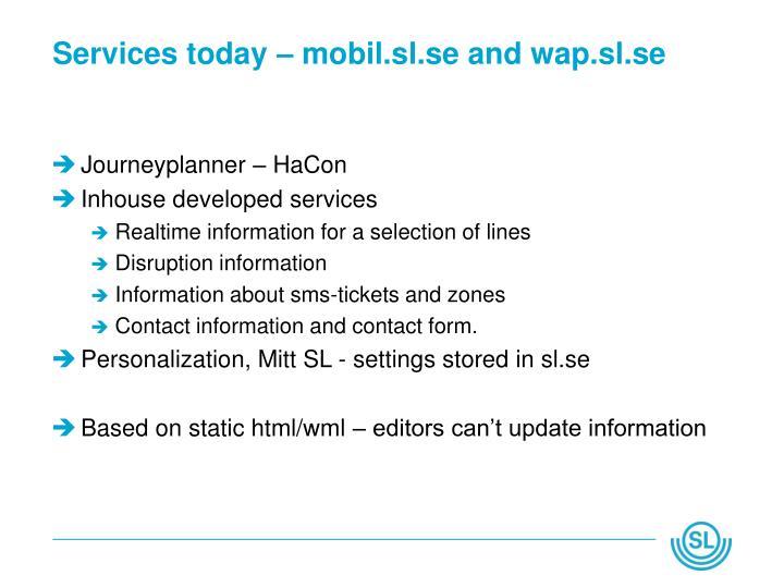 Services today – mobil.sl.se and wap.sl.se