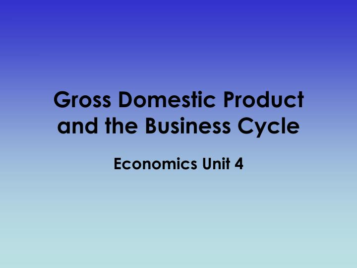 gross domestic product and the business cycle n.