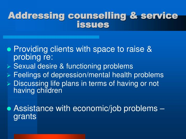 Addressing counselling & service issues