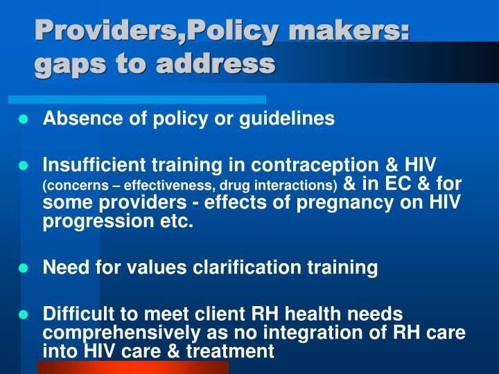 Providers,Policy makers: gaps to address