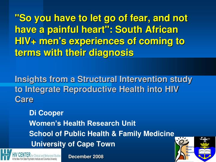 """""""So you have to let go of fear, and not have a painful heart"""": South African HIV+ men's experiences ..."""