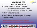klaip da fez tax incentives